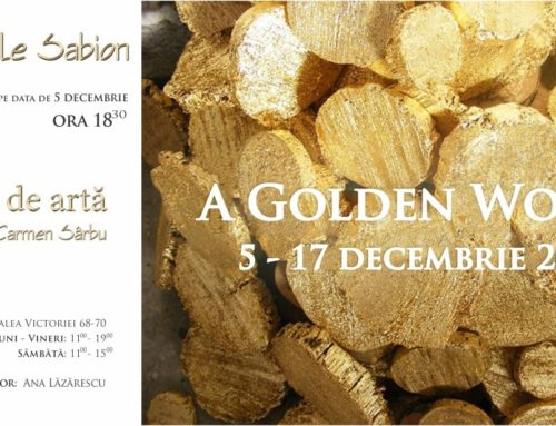 Golden World, o expoziție de Carmen Sârbu
